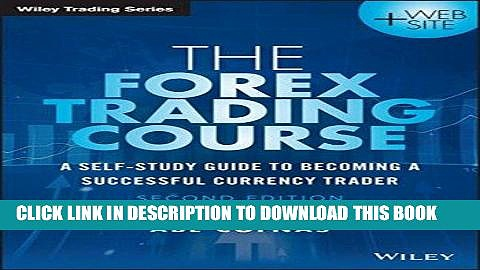 [Free Read] The Forex Trading Course: A Self-Study Guide to Becoming a Successful Currency Trader