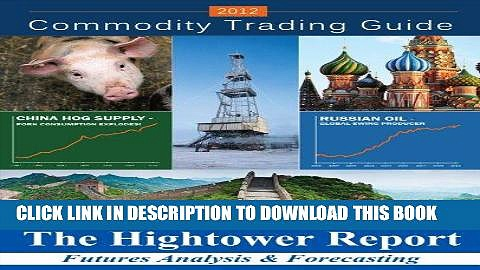 [Free Read] Commodity Trading Guide 2012 Full Online