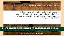 [FREE] EBOOK Cours D Hippiatrique, Ou Traite Complet de La Medecine Des Chevaux (Sciences) (French