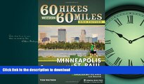 READ THE NEW BOOK 60 Hikes Within 60 Miles: Minneapolis and St. Paul: Including the Twin Cities