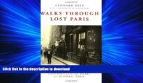 READ THE NEW BOOK Walks Through Lost Paris: A Journey Into the Heart of Historic Paris READ EBOOK