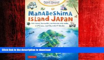 READ PDF Manabeshima Island Japan: One Island, Two Months, One Minicar, Sixty Crabs, Eighty Bites