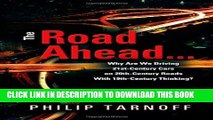 Ebook The Road Ahead ... Why Are We Driving 21st-Century Cars on 20th-Century Roads with