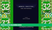 Big Deals  Wrongful Convictions: Cases and Materials - First Edition 2011  Best Seller Books Best