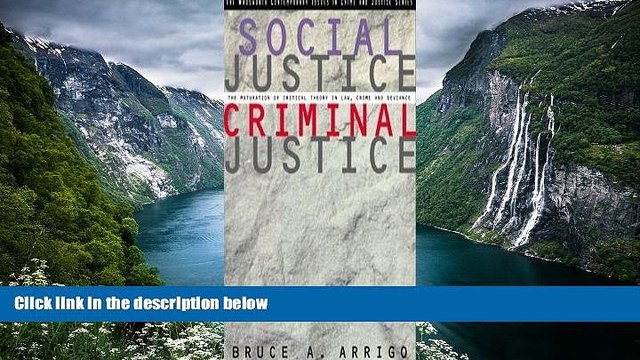 Must Have PDF  Social Justice/Criminal Justice: The Maturation of Critical Theory in Law, Crime,