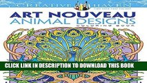 Best Seller Dover Creative Haven Art Nouveau Animal Designs Coloring Book (Adult Coloring) Free Read