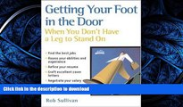 READ  Getting Your Foot in the Door When You Don t Have a Leg to Stand On FULL ONLINE