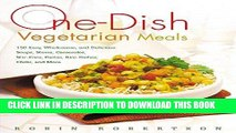 Ebook One-Dish Vegetarian Meals: 150 Easy, Wholesome, and Delicious Soups, Stews, Casseroles,