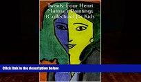 Big Deals  Twenty-Four Henri Matisse s Paintings (Collection) for Kids  Best Seller Books Most