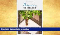 READ BOOK  Sauna in Finland: The Ultimate Sauna Guide for Travelers and Sauna Enthusiasts (Joko