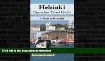 FAVORITE BOOK  Helsinki, Finland Unanchor Travel Guide - 3-Days in Helsinki FULL ONLINE