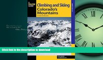 FAVORIT BOOK Climbing and Skiing Colorado s Mountains: 50 Select Ski Descents (Backcountry Skiing