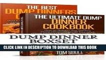 Best Seller Dump Dinner Boxset: The Ultimate Dump Dinner Cookbook + The Best Dump Dinners