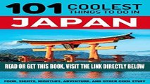 [READ] EBOOK Japan: Japan Travel Guide: 101 Coolest Things to Do in Japan (Tokyo Travel, Kyoto