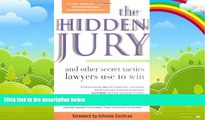 Big Deals  The Hidden Jury: And Other Secret Tactics Lawyers Use to Win  Full Ebooks Most Wanted