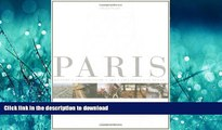 READ BOOK  Paris: History, Architecture, Art, Lifestyle, in Detail (Grand Collection) FULL ONLINE