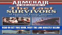 [FREE] EBOOK Armchair Reader: The Last Survivors of Historical Events, Movies, Disasters, and More