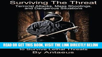 [READ] EBOOK Surviving The Threat: Terrorist Attacks, Mass Shootings, and Dangerous Situations