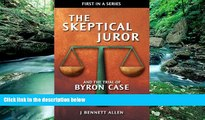 Big Deals  The Skeptical Juror and the Trial of Byron Case  Best Seller Books Most Wanted