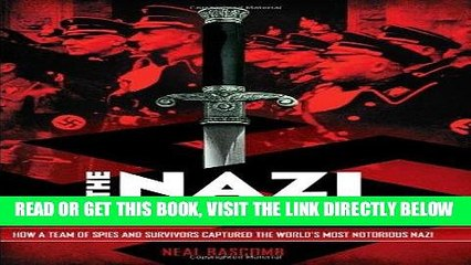 [READ] EBOOK The Nazi Hunters: How a Team of Spies and Survivors Captured the World s Most