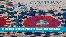 Ebook Gypsy: A World of Colour   Interiors Free Read
