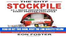 [READ] EBOOK The SHTF Stockpile: 33 + Most Important Items  Every Prepper Stockpile - The Ultimate