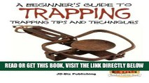 [FREE] EBOOK A Beginner s Guide to Trapping: Trapping Tips and Techniques ONLINE COLLECTION