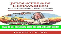 [READ] EBOOK Jonathan Edwards for Armchair Theologians ONLINE COLLECTION
