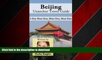 READ THE NEW BOOK Beijing Travel Guide - 3 Day Must Sees, Must Dos, Must Eats READ EBOOK