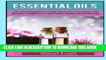 [FREE] EBOOK Essential Oils: The Complete Guide to Essentials Oils and Safely Using Essential Oils