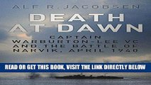 [READ] EBOOK Death at Dawn: Captain Warburton-Lee VC and the Battle of Narvik, April 1940 BEST