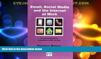 Big Deals  EMAIL, SOCIAL MEDIA AND THE INTERNET AT WORK A Concise Guide to Compliance with the