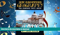 FAVORIT BOOK Jaw-Dropping Geography: Fun Learning Facts About IMPRESSIVE ITALY: Illustrated Fun