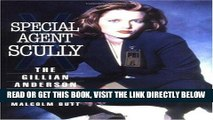 [FREE] EBOOK Special Agent Scully: The Gillian Anderson Files BEST COLLECTION