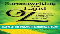 [FREE] EBOOK Screenwriting in The Land of Oz: The Wizard on Writing, Living, and Making It In