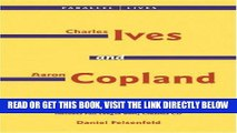 [FREE] EBOOK Charles Ives and Aaron Copland - A Listener s Guide: Parallel Lives Series, No.