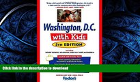 READ ONLINE Fodor s Washington, D.C. with Kids, 5th Edition: Including Mount Vernon, Arlington and
