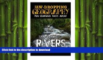 FAVORIT BOOK Jaw-Dropping Geography: Fun Learning Facts About Rampaging Rivers: Illustrated Fun