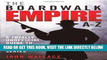 [FREE] EBOOK The Boardwalk Empire A-Z: A Totally Unofficial Guide to Accompany the Hit HBO Series