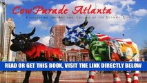 [FREE] EBOOK Cowparade Atlanta: Celebrating the Art and Culture of the Olympic City BEST COLLECTION