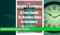 READ  Beatles Hamburg: A Travel Guide to Beatles Sites in Hamburg Germany  PDF ONLINE