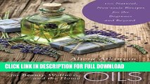 [PDF] Essential Oils for Beauty, Wellness, and the Home: 100 Natural, Non-toxic Recipes for the