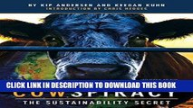[New] Ebook Cowspiracy: The Sustainability Secret Free Read