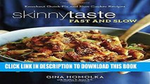 [New] PDF Skinnytaste Fast and Slow: Knockout Quick-Fix and Slow Cooker Recipes Free Read