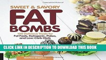 [New] Ebook Sweet and Savory Fat Bombs: 100 Delicious Treats for Fat Fasts, Ketogenic, Paleo, and