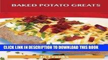 [New] Ebook Baked Potato Greats: Delicious Baked Potato Recipes, The Top 54 Baked Potato Recipes