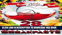 [New] Ebook 28 DASH Breakfasts (DASH diet, DASH diet recipes, DASH Diet Cookbook) Free Online