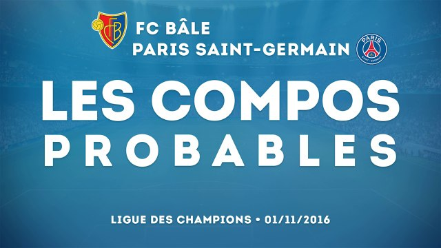 Bâle-PSG : les compos probables