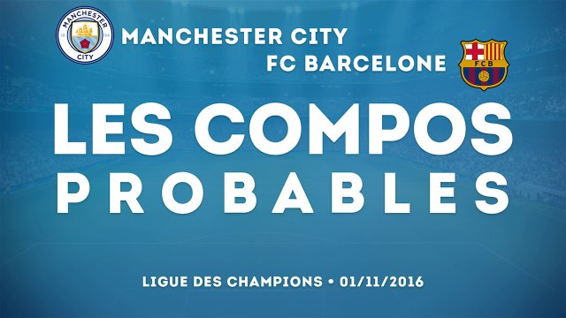Manchester City - FC Barcelone : les compos probables