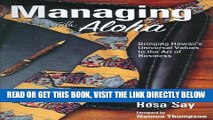 [Free Read] Managing with Aloha: Bringing Hawaii s Universal Values to the Art of Business Full